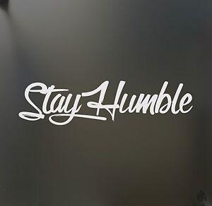 stay humble sticker $ racing Honda JDM Funny drift car WRX window decal