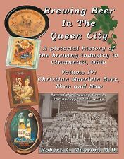 Brewing Beer In The Queen City-Christian Moerlein history-Cincinnati, Ohio