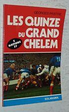 RUGBY LES XV DU GRAND CHELEM TOURNOI V NATIONS 1977 AGUIRRE ROMEU SKRELA RIVES