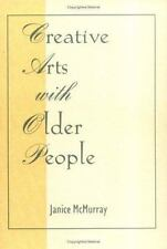 Creative Arts With Older People (Activities, Adaptation & Aging, V. 14-ExLibrary