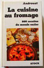 LA CUISINE AU FROMAGE 800 recettes du monde entier – Androuet