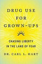 Drug Use for Grown-Ups: Chasing Liberty in the Land of Fear- Kindle Edition