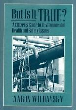 But Is It True? : A Citizens Guide to Environmental Health and Safety-ExLibrary