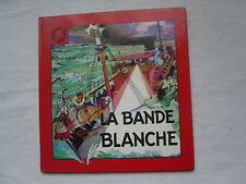 BD La Bande Blanche  - R.Bonnet ed.Fleurus 1982