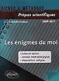 Rochefort-Guillouet Sophie - Les énigmes du moi : Fiches de lecture, conseils mé