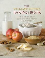 The Williams-Sonoma Baking Book : Essential Recipes for Today's Home Baker by...