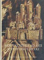 Arte e cultura ad Asti attraverso i secoli.