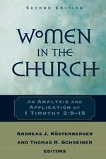 Women in the Church : An Analysis and Application of 1 Timothy 2:9-15 (2005, Pa…
