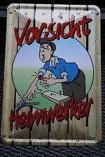 Vorsicht Heimwerker Blechschild 20x30 cm Blechschilder Baumarkt Schild Funschild