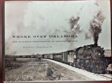 Smoke Over Oklahoma. Railroad Photographs of Preston George (Hardback)