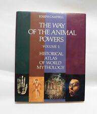 The Way Of The Animal Powers-Historical Atlas Of World Mythology Joseph Campbell