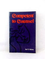 Competent to Counsel by Jay Edward Adams used paperback 1970 Christian textbook