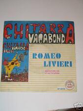 "7"" 45 GIRI ROMEO LIVIERI CHITARRA VAGABONDA"