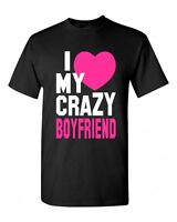 I Love My Crazy Boyfriend T-Shirt Cute Funny Couples Matching Valentines Gift