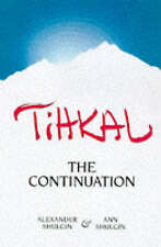 NEW Tihkal: The Continuation by Alexander Shulgin