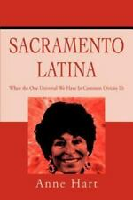 Sacramento Latina : When the One Universal We Have in Common Divides Us by...