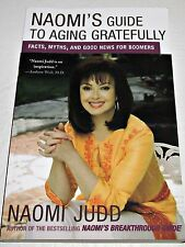 Signed Naomi Judd ~ Naomi's Guide To Aging Gratefully ~ Facts, Myths for Boomers