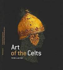 Art of the Celts: 700 BC to AD 700 by Felix Muller, Sabine Bolliger Schreyer (Ha