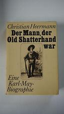 Der Mann, Der Old Shatterhand War - Eine Karl May Biographie  - (K32)
