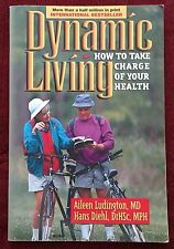 Dynamic Living by Doctors Aileen Ludington and Hans Diehl (1995, Paperback) SDA