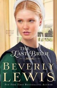 Home to Hickory Hollow Series Book 5 The Last Bride by Beverly Lewis Paperback