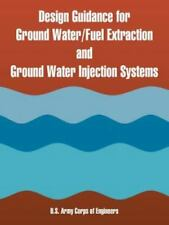 Design Guidance for Ground Water/Fuel Extraction and Ground Water Injection...