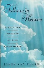 LIFE AFTER DEATH TALKING TO HEAVEN A MEDIUM'S MESSAGE