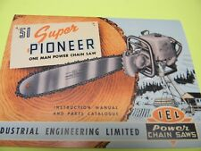 51 SUPER PIONEER INSTRUCTION MANUAL AND PARTS CATALOG IEL POWER CHAINSAW