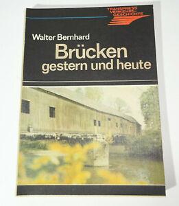 Transpress Verkehrsgeschichte Brücken gestern und heute Walter Bernhard 1986 (B6