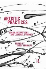 Artistic Practices: Social Interactions and Cultural Dynamics (Paperback or Soft