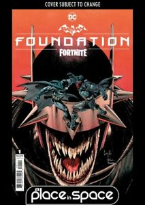 BATMAN / FORTNITE: FOUNDATION #1A (WK43)