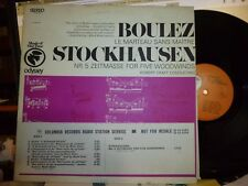 BOULEZ Le Marteau Sans Maitre STOCKHAUSEN No. 5 Zeitmasse / Woodwinds LP NM/VG+