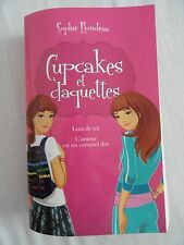 Cupcakes et claquettes - Sophie Rondeau - Loin de toi et L'amour est un caramel
