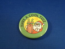 """""""Have A Cool Yule"""" Lot of 12 Buttons pins pinbacksSanta Christmas Fundraisers!"""