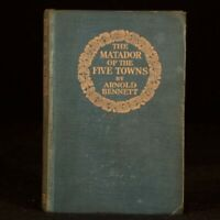 1912 Arnold Bennett The Matador of the Five Towns and Other Stories First Ed