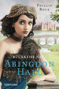 Rückkehr nach Abingdon Hall / Abingdon Hall Bd. 3 von Phillip Rock UNGELESEN