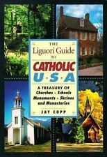 The Liguori Guide to Catholic U.S.A.: A Treasury of Churches, Schools,-ExLibrary