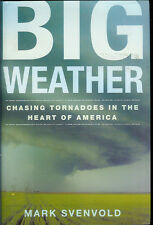 "BIO BOOK ""BIG WEATHER: CHASING TORNADOES IN THE HEART OF AMERICA"" MARK SVENVOLD"