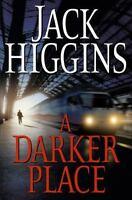 A Darker Place by Jack Higgins (2009, Hardcover)