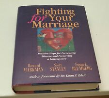 Fighting for Your Marriage Positive Steps for Preventing Divorce and Preserving
