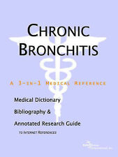Chronic Bronchitis - A Medical Dictionary, Bibliography, and Annotated Research