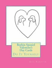 Boykin Spaniel Valentine's Day Cards : Do It Yourself by Gail Forsyth (2015,.