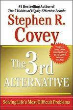 """The 3rd Alternative:Solving Life's Most Difficult Probs:Stephen Covey:NEW HC,DJ"""""""