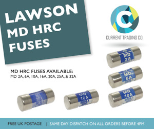 LAWSON MD 2A, 6A, 10A, 16A, 20A, 25A, & 32A TYPE MD HRC FUSES