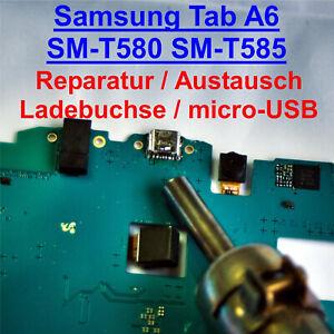 SAMSUNG GALAXY TAB A6 SM-T580 SM-T585 AUSTAUSCH REPARATUR LADEBUCHSE USB BUCHSE