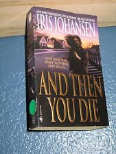 And Then You Die by Iris Johansen FREE SHIPPING 0553579983