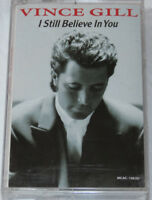 I Still Believe in You by Vince Gill Cassette Tape 1992 MCA Nashville MCAC-10630