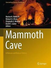 Mammoth Cave : A Human and Natural History, Hardcover by Hobbs, Horton H., II...