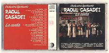 Cd RAOUL CASADEI La canta - OTTIMO 1990 No barcode Orchestra spettacolo Liscio