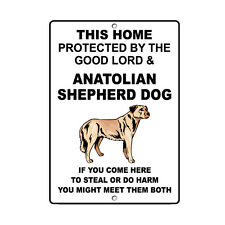 Anatolian Shepherd Dog Dog Home protected by Good Lord and Novelty Metal Sign